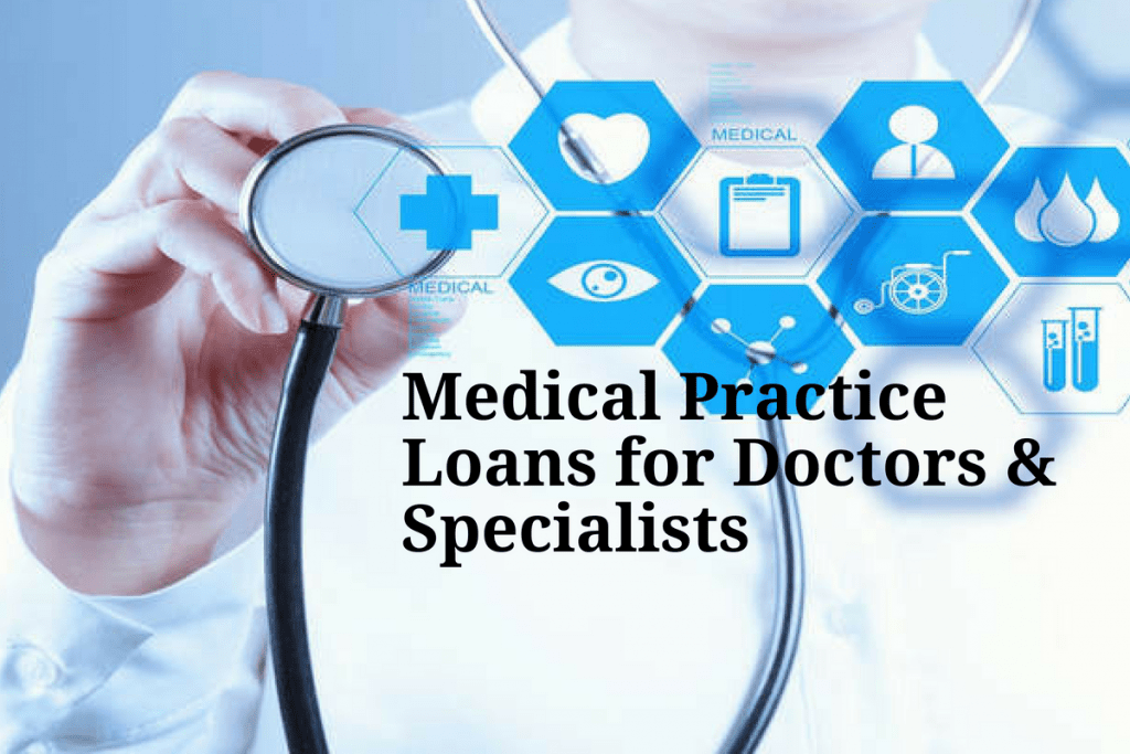 medical-practice-loans-for-doctors-and-specialists-1024×683